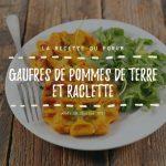 Miniature recette - Gaufres de pommes de terre et raclette