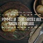 Miniature recette - Pommes de terre farcies aux bacon et poireaux