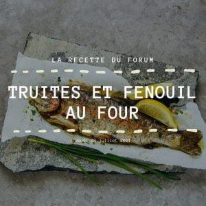 Miniature recette - Truites et fenouil au four